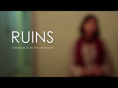 Ruins - Chronicle of an HIV witch-hunt [HD]