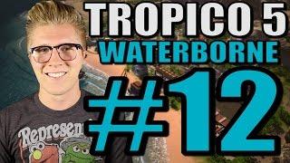 Let's Play Tropico 5: Waterborne [Gameplay] Part 12 - Allies War!
