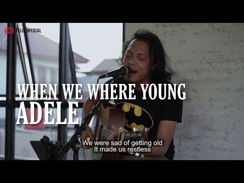 WHEN WE WERE YOUNG ADELE [ LYRIC ] FELIX IRWAN COVER