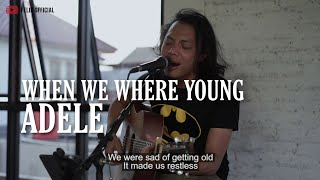 WHEN WE WERE YOUNG ADELE [ LYRIC ] FELIX IRWAN COVER
