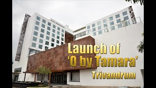 Launch of 'O by Tamara', Thiruvananthapuram | KERALA TOURISM