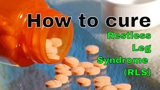 how i cured myself of restless leg syndrome rls part 1 cure rls rls syndrome