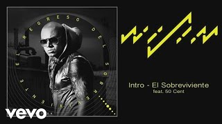 [3.29 MB] Wisin - Intro - El Sobreviviente (Audio) ft. 50 Cent