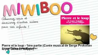 Pierre et le loup - 1ère partie - Gérard Philipe, Serge Prokofiev