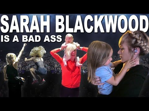 SARAH BLACKWOOD's A Bad Ass!