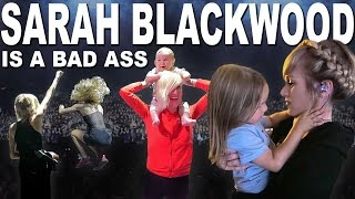 SARAH BLACKWOOD's a Bad Ass!