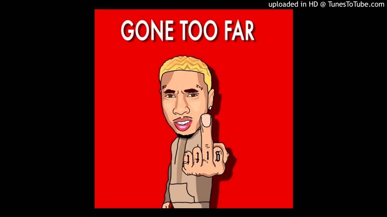 Download Tyga   Gone Too Far(NEW MUSIC)
