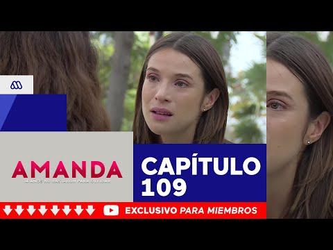 Amanda - ¡Yo no tengo a tu hija! / Capítulo 109
