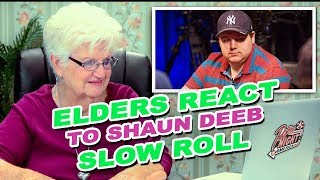 ELDERS REACT TO SHAUN DEEB SLOW ROLL