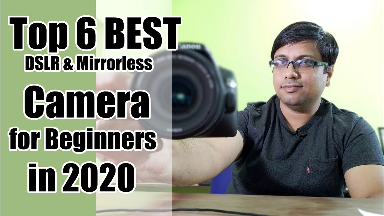 Best Dslr 2020.Top 6 Best Dslr And Mirrorless Camera For Beginners 2020