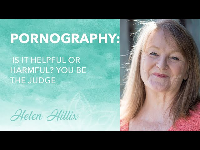 Is Pornography Helpful or Harmful? You Be the Judge.