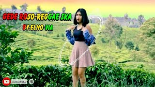 Download GEDE ROSO - Reggae SKA By: ELNO VIA