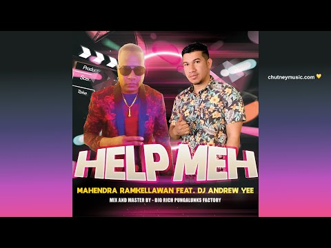 Mahendra Ramkhellawan ft DJ Andrew Yee - Help Meh (2020 Chutney Soca) Guyana
