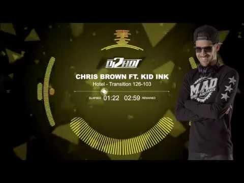 Chris Brown ft. Kid Ink - Hotel - DJ 2HOT 126-103 Transition