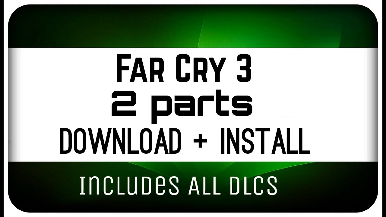 Far Cry 3 + FC3 Blood Dragon | Highly Compressed | Parts | Free | PC |  Direct links ~ no survey