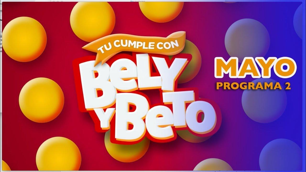 CELEBRA TU CUMPLE con Bely y Beto MAYO Programa 2
