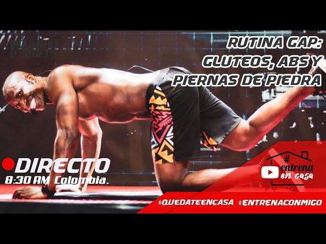 RUTINA GAP: GLUTEOS ABDOMEN Y PIERNAS DE PIEDRA - Fausto Murillo