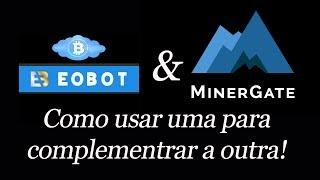 Eobot & Minergate - como uma ajuda a outra.