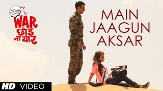Main Jaagun Aksar Video Song | War Chhod Na Yaar | Sharman Joshi, Soha Ali Khan