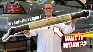 We Built a WOODEN Drive Shaft! Will It Survive a Clutch Drop?? (VERY SKETCHY)