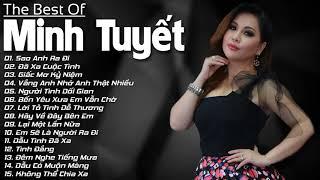 Minh Tuyet Top Hits   Những Ca Khúc Nhạc Trẻ Hải Ngoại Hay Nhất Của Minh Tuyết - LK Sao Anh Ra Đi