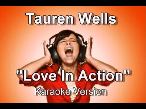 "Tauren Wells ""Love in action"" Karaoke Version"