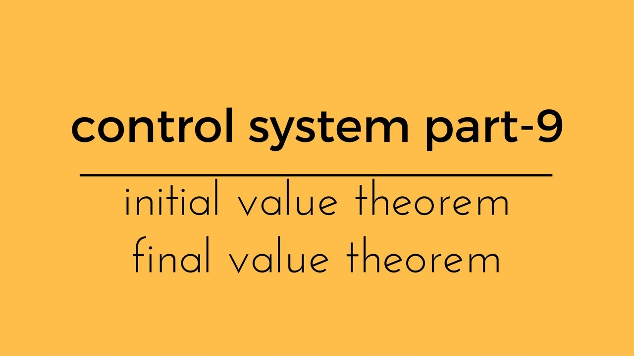 control system part initial value and final value theorem  control system part 9 initial value and final value theorem