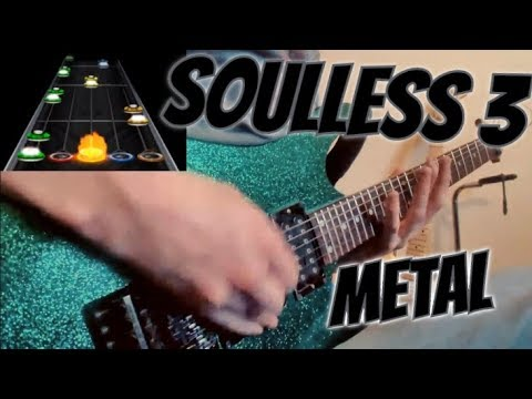 SOULLESS 3 BUT IT'S EXTREMELY METAL
