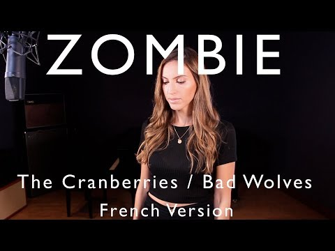 ZOMBIE ( FRENCH VERSION ) THE CRANBERRIES / BAD WOLVES ( SARA'H COVER )