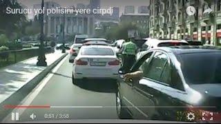 Sürücü yol polisini çırpdı