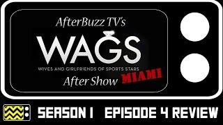 WAGS: Miami Season 1 Episode 4 Review & After Show | AfterBuzz TV