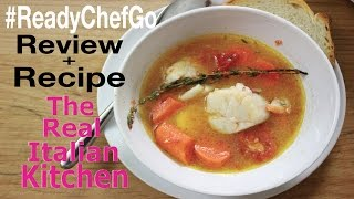 Seafood Soup Recipe + #ReadyChefGo Review - Real Italian Kitchen - Episode 108