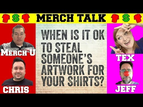 Merch Talk - When Is It OK to Steal Someone's Artwork For Your Shirts?