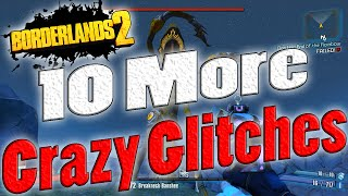 Borderlands 2 | 10 More Crazy Glitches That Still Work!