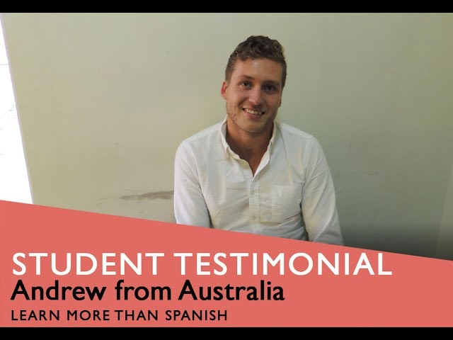 General Spanish Course Student Testimonial by Andrew form Australia
