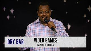 When Video Games Are Life. Lamuweri Guluka
