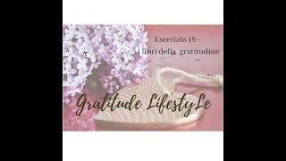 Gratitude Lifestyle  Esercizio #18 - I libri della gratitudine