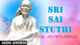 Sri Sai Stuthi I Sai Bhajans I APOORVA SRIDHAR I Full Audio Songs Juke Box I T Series Bhakti Sagar
