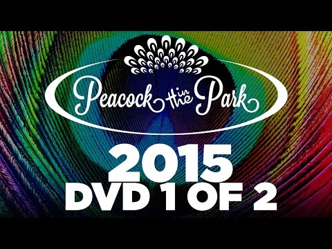 Peacock In The Park 2015 Official HD DVD: Part 1 of 2
