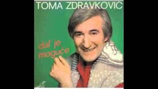 Toma Zdravkovic - Zena je plakala