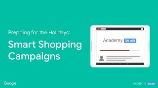 Academy on Air: Prepping for the Holidays - Smart Shopping Campaigns (10.02.18)