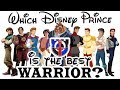 Which Disney PRINCE is the best WARRIOR?