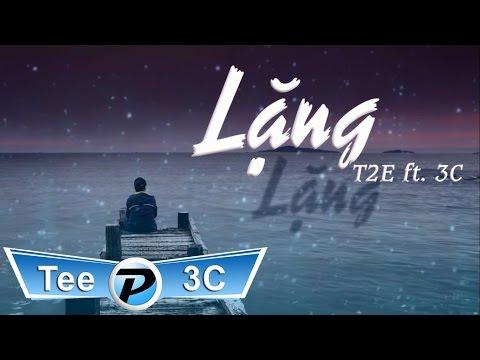 LẶNG - T2E Ft. 3C [ Video Lyrics ] [ HD ]