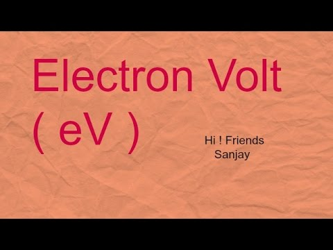 what is the  electron volt ? you tube video