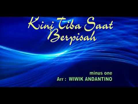 MINUS ONE KINI TIBA SAAT BERPISAH, Arr. Wiwik Andantino .