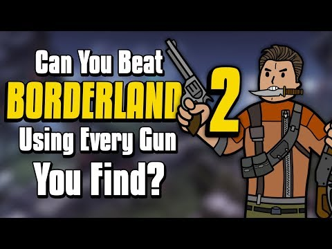 Can You Beat Borderlands 2 By Using Every Weapon You Find?