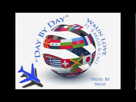 Day by Day - Waun Love ft. B. Mills & Cali
