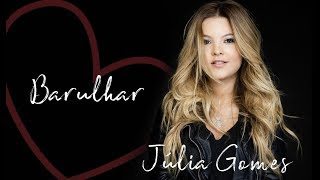 Júlia Gomes - Barulhar [ Áudio Oficial ]