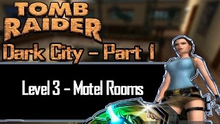 [TRLE] Tomb Raider: Dark City Part 1 - Motel Rooms | Level 3