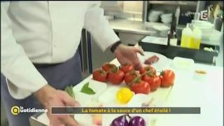 La tomate à la sauce d'un chef étoilé ! - La Quotidienne